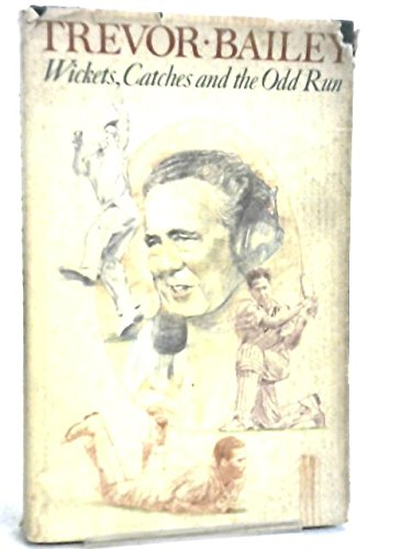 9780002181273: Wickets, Catches and the Odd Run