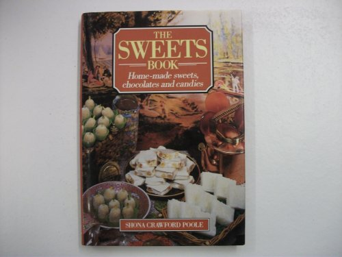 9780002181518: The Sweets Book: Home-made Sweets, Chocolates and Candies