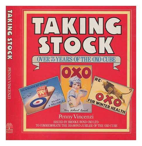 9780002181570: Taking Stock : Over 75 Years of the Oxo Cube: Issued by Brooke Bond Oxo Ltd to Commemorate the Diamond Jubilee of the Oxo Cube