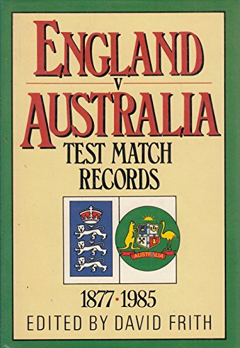 9780002181983: England Versus Australia: Test Match Records, 1877-1985