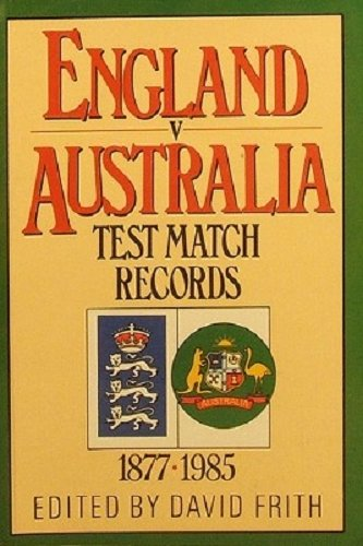 9780002181990: England Versus Australia: Test Match Records, 1877-1985