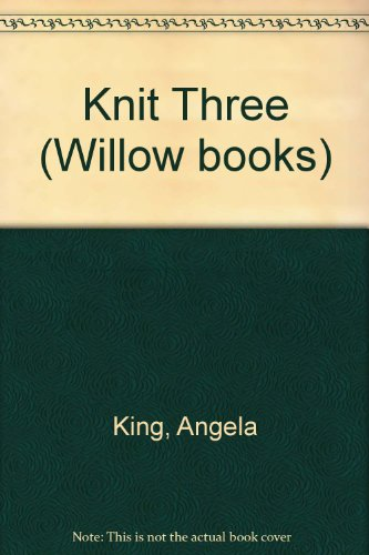 Knit Three (Willow Books) (9780002182010) by King, Angela