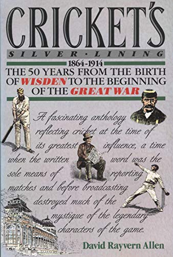 9780002182041: Cricket's Silver Lining: The 50 Years from the Birth of Wisden to the Beginnig of The Great War