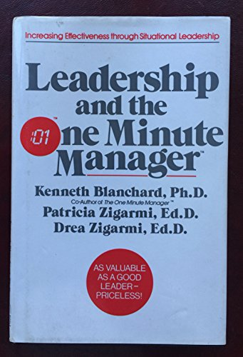 Leadership and the One Minute Manager: Kenneth Blanchard Patrica