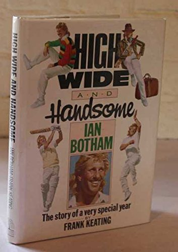 9780002182263: High, Wide and Handsome - Ian Botham : The Story of a Very Special Year