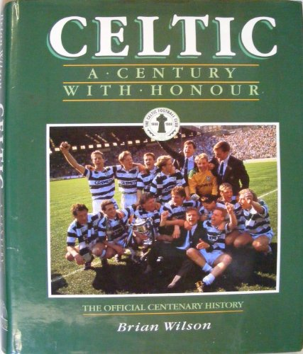 9780002182300: Celtic: A Century with Honour