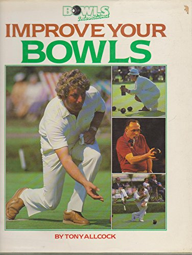 9780002182713: Improve Your Bowls