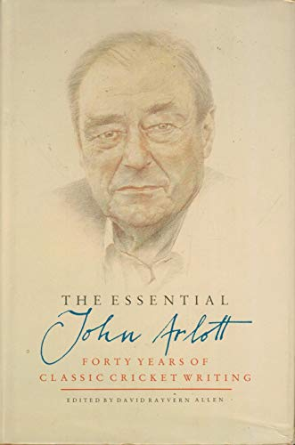 9780002183086: The Essential John Arlott: Forty Years of Classic Cricket Writing