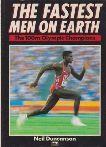 9780002183130: The Fastest Men on Earth : The 100m Olympic Champions