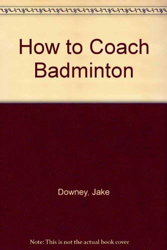 9780002183703: How to Coach Badminton