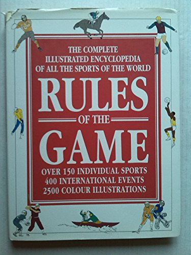 9780002184007: Rules of the Game: Complete Illustrated Encyclopaedia of All the Sports of the World