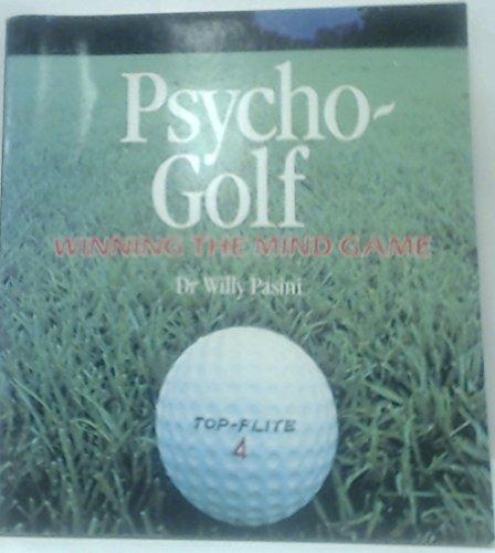 Psycho Golf: Winning the Mind Game: Pasini, Willy