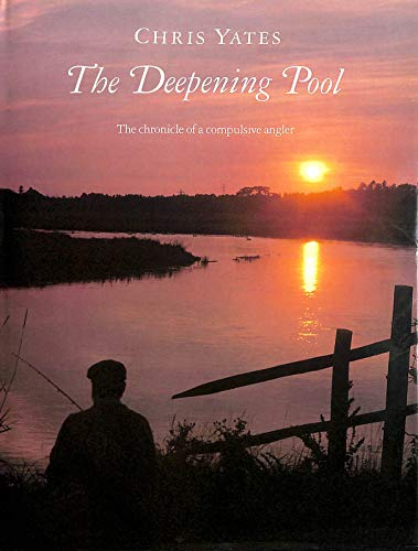 9780002184199: The Deepening Pool: Chronicle of a Compulsive Angler