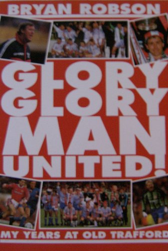 9780002184342: Glory, Glory Man.United!