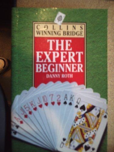 9780002184373: Bridge: The Expert Beginner