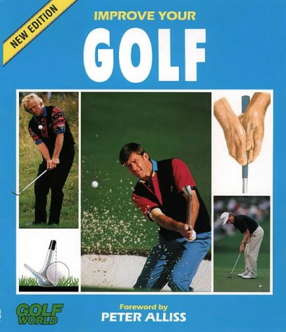 9780002184533: Improve Your Golf (Golf World)