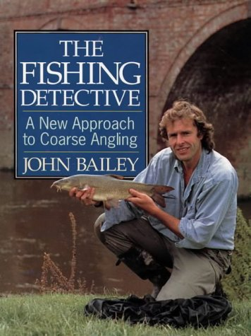 The Fishing Detective: JOHN BAILEY