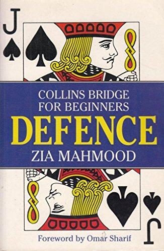 Bridge for Beginners: Defence (Collins bridge for: Mahmood, Zia and
