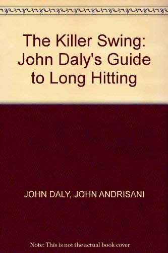 9780002185073: The Killer Swing: John Daly's Guide to Long Hitting