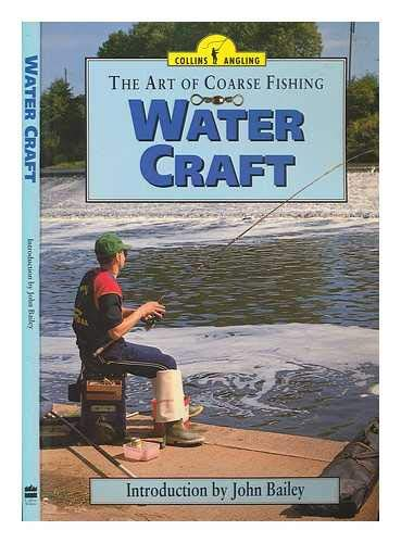 9780002185134: Water Craft: The Art of Coarse Fishing (Collins Angling)