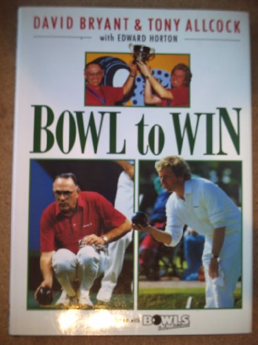 9780002185233: Bowl to Win (In association with Bowls International)