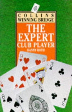 9780002185295: The Expert Club Player (Collins winning bridge)