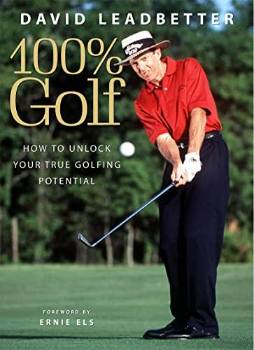 9780002187022: David Leadbetter 100% Golf: How to Unlock Your True Golfing Potential