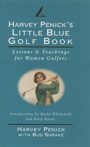 9780002187152: Harvey Penick's Little Blue Golf Book: Lessons & Teachings for Women Golfers