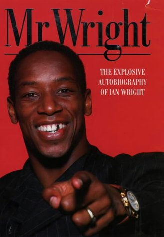 9780002187268: Mr. Wright: The Explosive Autobiography of Ian Wright