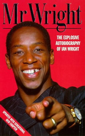 9780002187275: Mr Wright: The Explosive Autobiography of Ian Wright