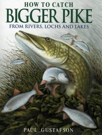 9780002187527: How to Catch Bigger Pike: From Rivers, Lochs and Lakes