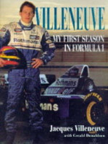 Villeneuve. My First Season in Formula 1. [signed]