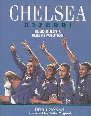 9780002187992: Chelsea Azzurri: Ruud Gullit's Blue Revolution
