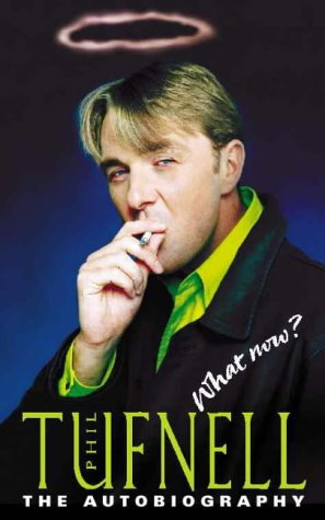 9780002188173: Phil Tufnell: The Autobiography: Get Me Out of Here!: What Now? - The Autobiography