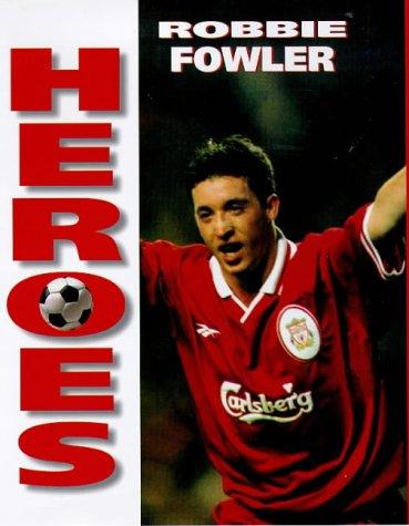 9780002188210: Heroes - Robbie Fowler (Soccer Heroes)