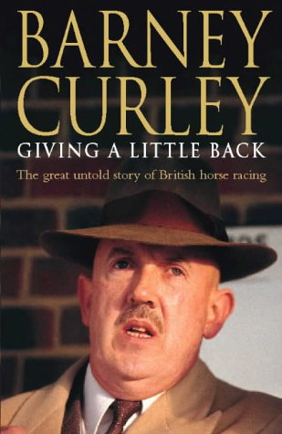 Giving A Little Back: My Autobiography: Barney Curley, Nick