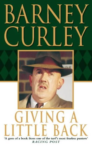 Giving a Little Back: An Autobiography: Barney Curley