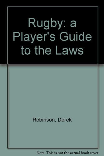 9780002188869: Rugby: a Player's Guide to the Laws