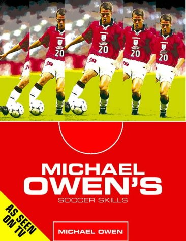 9780002189354: Michael Owen's Soccer Skills: How to Become the Complete Footballer