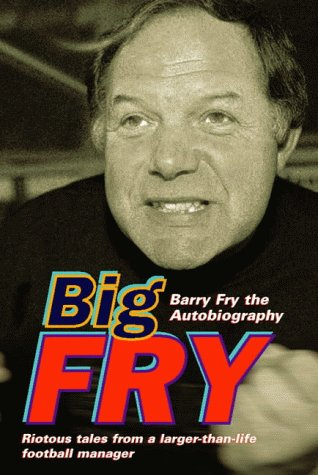 9780002189484: Big Fry: Barry Fry The Autobiography