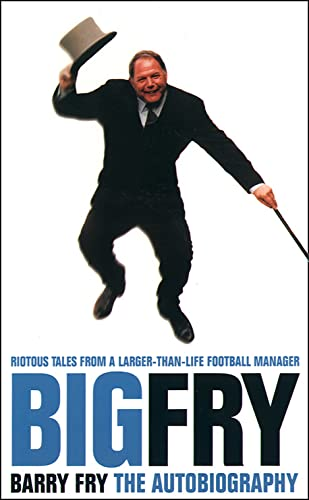 9780002189491: Big Fry: Barry Fry The Autobiography