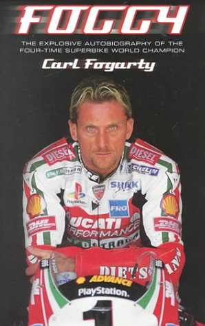 9780002189606: Foggy: The Explosive Autobiography of the Four-time Superbike World Champion