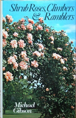 9780002190138: Shrub Roses, Climbers and Ramblers