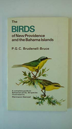 The Birds of New Providence and the Bahama Islands (Collins Pocket Guide): Bruce, P.G.C.Brudenell-