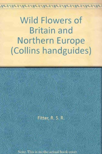 9780002190572: Wild Flowers of Britain and Northern Europe (Collins handguides)