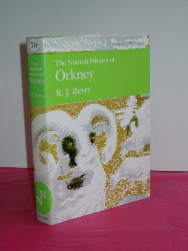 The natural history of Orkney: Berry, R.J.