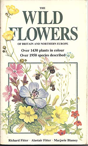 The Wild Flowers of Britain and Northern Europe (0002190699) by Fitter, Richard; Blamey, Marjorie