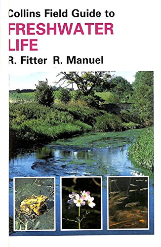 9780002191432: A Field Guide to Freshwater Life in Britain and North-west Europe (Collins Field Guide)