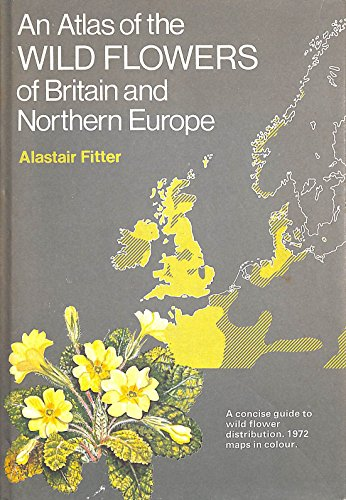 9780002191814: Atlas of Wild Flowers of Britain and Northern Europe