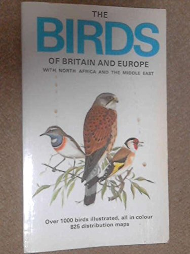 The Birds of Britain and Europe with North Africa and the Middle East. Over 1000 Birds Illustrate...